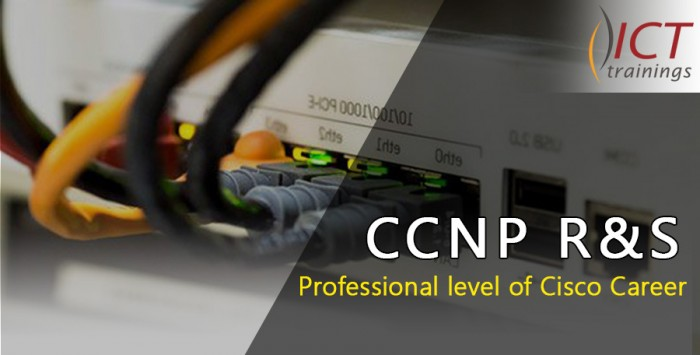 CCNP Routing and Switching by ICT Trainings Institute Lahore Pakistan